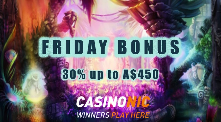 Enjoy Friday with Casinonic and get a 30% bonus up to A$450