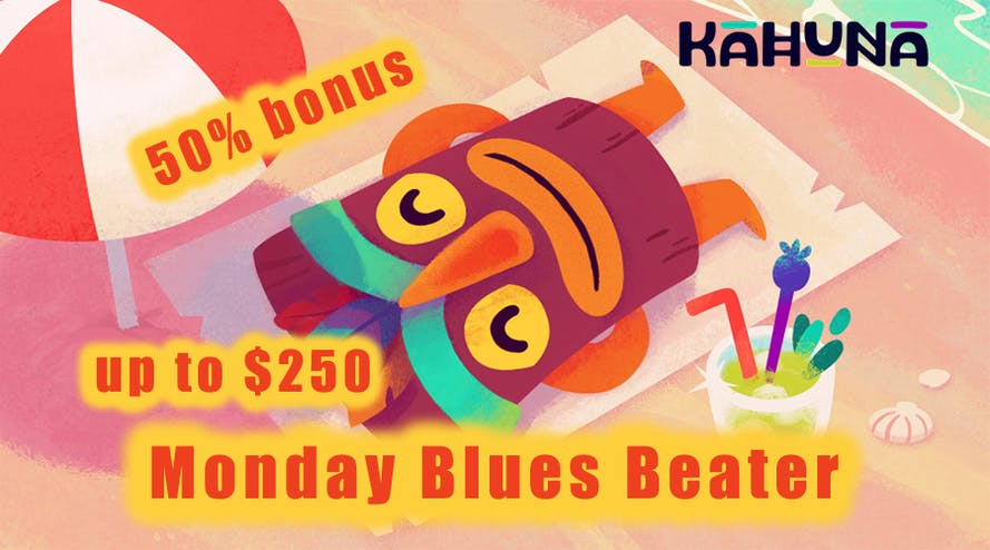 Have fun Monday and 50% bonus up to $250 with the Kahuna Casino
