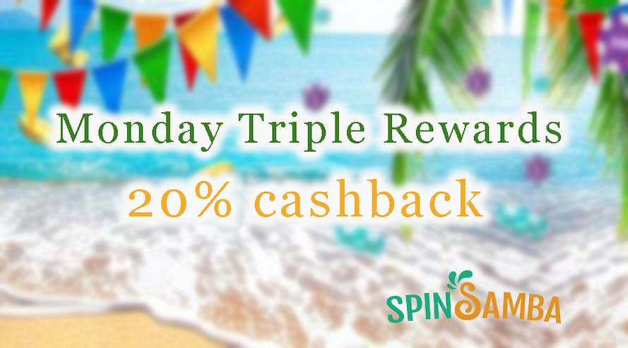 Triple your Monday with SpinSamba rewards and get 100% bonus and 20 free spins + A$25 FREE